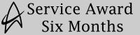 Service Award: 6 Months